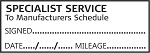 SPECIALIST SERVICE TO MANUFACTURERS SCHEDULE - Garage / Mechanic Service Book Stamp